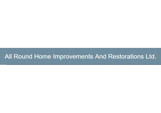 All Round Home Improvements And Restorations Ltd Better Business Bureau Profile