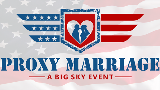Our logo and trademark, Proxy Marriage - A Big Sky Event