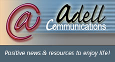 Adell Communications, LLC | Positive news and resources to enjoy life!