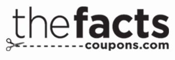 Get national and LOCAL savings at www.TheFactsCoupons.com