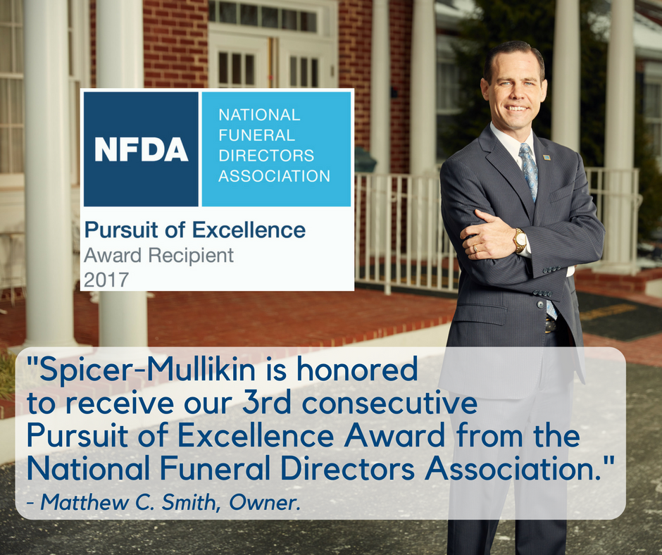 """Spicer-Mullikin is honored to receive our 3rd consecutive Pursuit of Excellence Award from the National Funeral Directors Association."" - Matthew C. Smith, Owner."